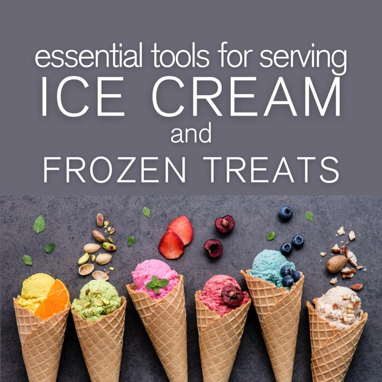 Essential Tools for Serving Ice Cream and Frozen Treats